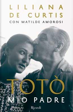 Liliana De Curtis, Matilde Amorosi - Totò mio padre