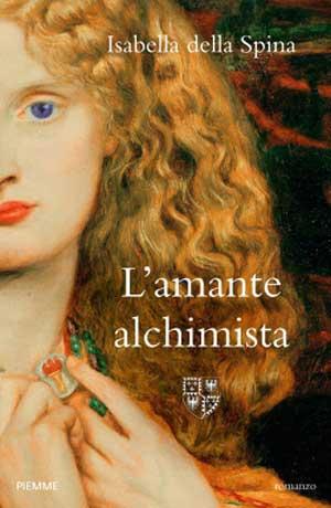 Copertina del libro L'amante alchimista di Isabella della Spina