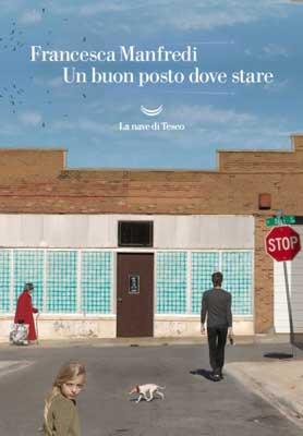 Francesca Manfredi - Un buon posto dove stare