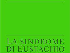 Massimo Sideri - La sindrome di Eustachio
