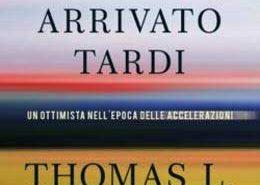 Thomas Friedman - Grazie per essere arrivato tardi