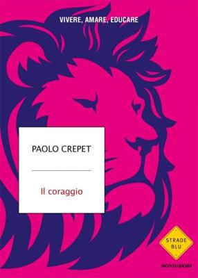Paolo Crepet - Il coraggio