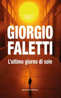 Giorgio Faletti - L'ultimo giorno di sole