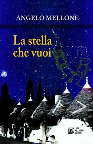 Angelo Mellone - La stella che vuoi
