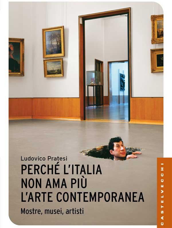Ludovico Pratesi - Perché l'Italia non ama più l'arte contemporanea