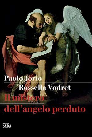Paolo Jorio e Rossella Vodret - Il Mistero dell'angelo perduto