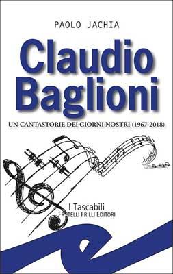 Paolo Jachia - Claudio Baglioni. Un cantastorie dei giorni nostri