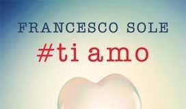 Francesco Sole - #ti amo