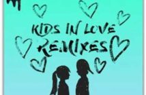 "Kygo, ""Kids in Love Remixes"""
