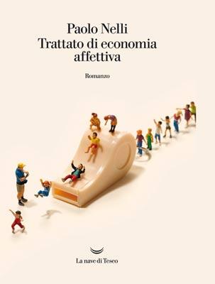 Paolo Nelli - Trattato di economia affettiva