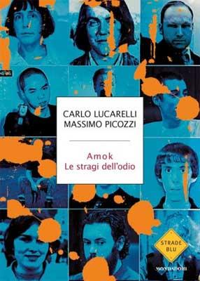 Carlo Lucarelli, Massimo Picozzi - Amok