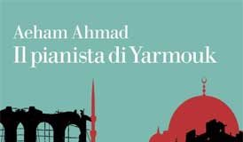 Aeham Ahmad - Il pianista di Yarmouk