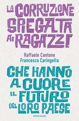 Raffaele Cantone, Francesco Caringella - La corruzione spiegata a ragazzi