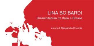Lina Bo Bardi. Un' architettura tra Italia e Brasile