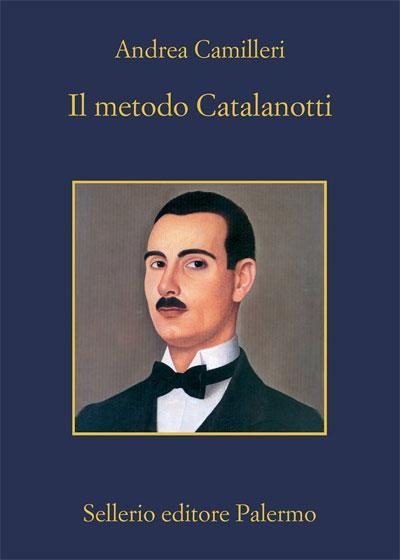 Andrea Camilleri, copertina del libro Il metodo Catalanotti - Un nuovo caso per il commissario Montalbano
