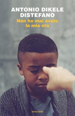 Antonio Distefano - Non ho mai avuto la mia età