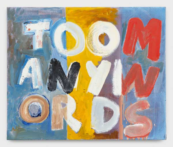 Walter Swennen, Too many words, 2017, Oil on canvas, 19 3/4 x 23 3/4 inches (50 x 60 cm), Copyright Walter Swennen Courtesy the artist and Gladstone Gallery, New York and Brussels