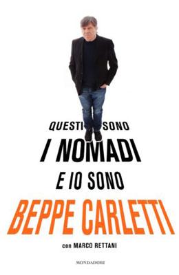 Beppe Carletti - Questi sono i Nomadi e io sono Beppe Carletti