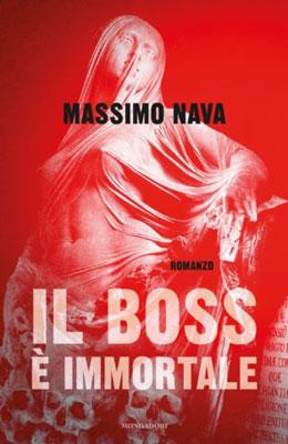 Massimo Nava - Il boss è immortale