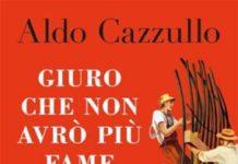 Aldo Cazzullo - Giuro che non avrò più fame