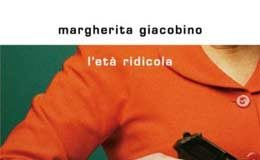 Margherita Giacobino - L'età ridicola
