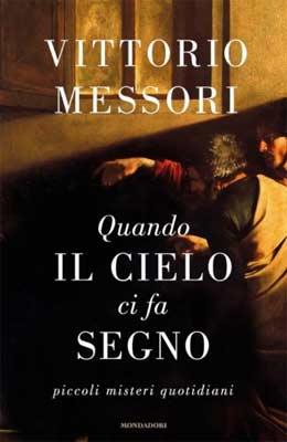 Vittorio Messori - Quando il cielo ci fa segno
