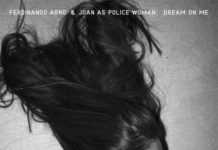 """Dream On Me"", Ferdinando Arnò e Joan As Police Woman - cover"