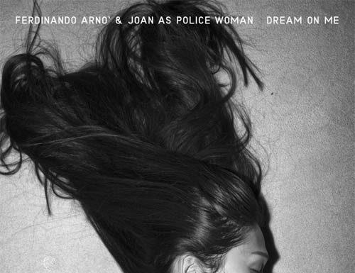 """""""Dream On Me"""", Ferdinando Arnò e Joan As Police Woman - cover"""