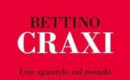 Bettino Craxi - Uno sguardo sul mondo