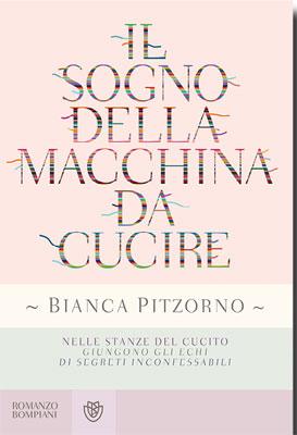 Bianca Pitzorno - Il sogno della macchina da cucire