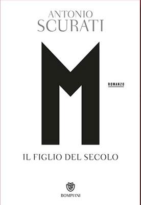 Antonio Scurati - M. Il figlio del secolo