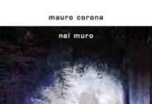 Mauro Corona, Nel muro