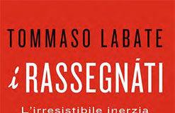 Tommaso Labate - I Rassegnati