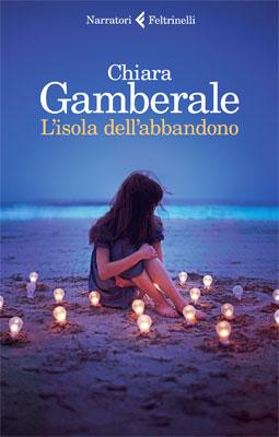Chiara Gamberale - L'isola dell'abbandono