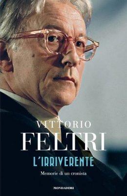 Vittorio Feltri - L'irriverente