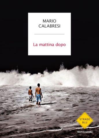 Mario Calabresi, La mattina dopo