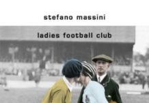 "Copertina del libro di Stefano Massini ""Ladies Football Club"""