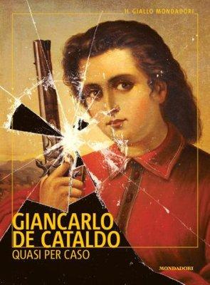 Giancarlo De Cataldo - Quasi per caso