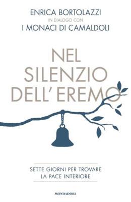 Enrica Bortolazzi - Nel silenzio dell'eremo